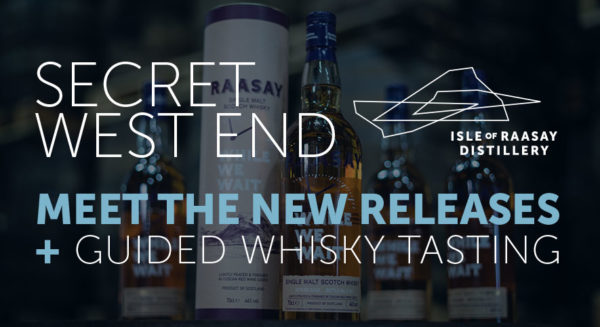 Secret West End Meet The New Releases + Whisky Tasting