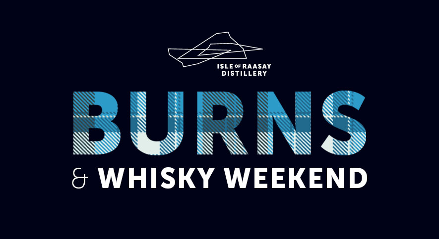 Burns & Whisky Weekend at Raasay Distillery